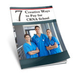 8 creative ways to pay for CRNA School
